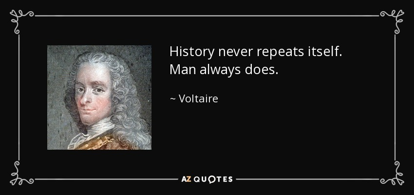 quote-history-never-repeats-itself-man-always-does-voltaire-39-24-40
